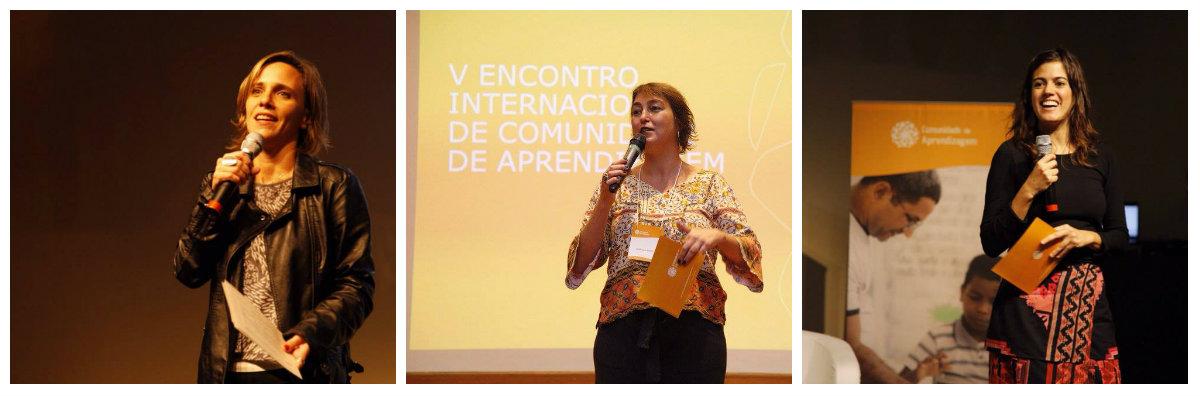 Beatriz Ferraz, diretora do Instituto Natura, Karina Rizek, coordenadora de projetos educacionais, e Carolina Briso, gerente do Projeto Comunidade de Aprendizagem dando as boas vindas na abertura do evento.